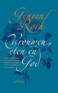 Kaft Geneen Roth, Vrouwen, eten en God